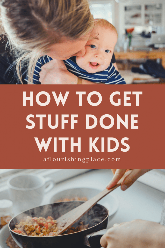 Get Stuff Done with Little Kids